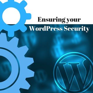 Ensuring your WordPress Security
