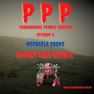 Paranormal Pendle Podcast - Michaela Cooke - Spooky East Sussex - 05/06/2021