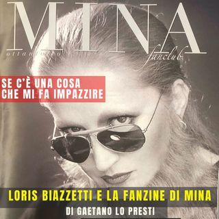 1) LORIS BIAZZETTI e la fanzine del MINA FAN CLUB