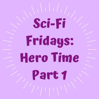 E18: Hero Time Part 1