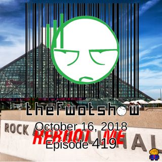 The FWOT Show - October 16, 2018