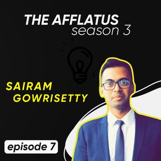 Episode 7 - Sairam Gowrisetty