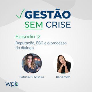 Reputação, ESG e o Processo de Diálogo com Karla Melo