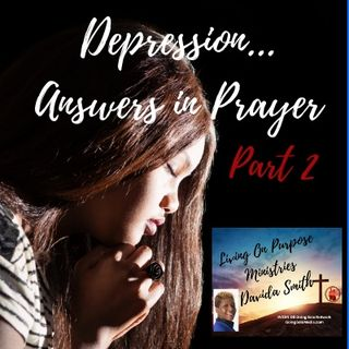 Depression... Answers in Prayer - Part 2