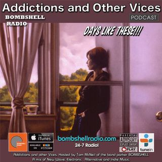 Addictions and Other Vices 549 - Days Like These!!!