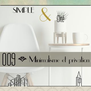 Minimalisme et privation