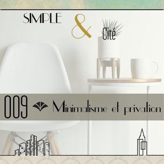 009 | Minimalisme et privation