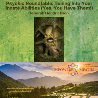 Psychic Roundtable: Tuning Into Your Innate Abilities (Yes, You Have Them!)