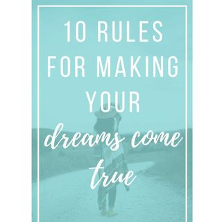 10 Ways to Make Your Dream come True