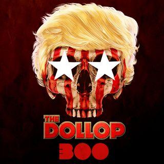 300B - Donald Trump (Part Two)