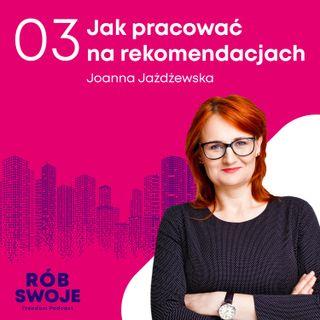 3: Jak pracować na rekomendacjach - Joanna Jażdżewska
