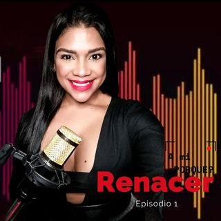 Ep 01. Renacer
