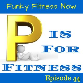 P is for Fitness