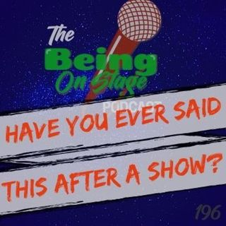 Have You Ever Said This After a Show?