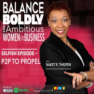 Selfish September Special-01 with Naketa R. Thigpen: How the Pause can Propel You