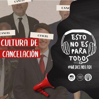 CAP 01 Cultura de la Cancelación | Esto no es para todos - Medicenbladi