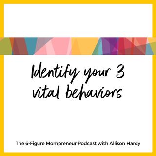 Identify your 3 vital behaviors