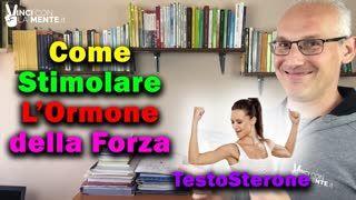 Come stimolare l'Ormone della Forza (Testosterone)