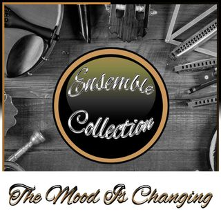 The Mood Is Changing (Ensemble Collection)