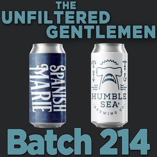 Batch214: Humble Sea Brewing's Send It Series DIPA & Spanish Marie Brewery's Everything Is Cake