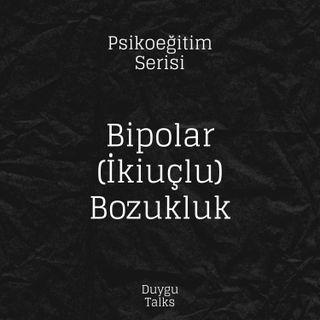Bipolar (İkiuçlu) Bozukluk İle Yaşamak: Ailelere ve Bipolar Bireylere Öneriler #anlatkibilinsin