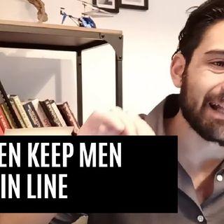 Why Women keep Men In Line