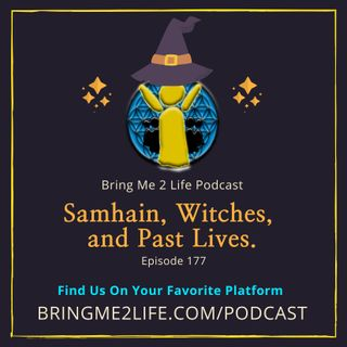 Samhain, Witches, and Past Lives Ep. 177