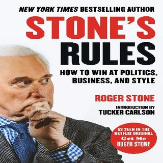 ROGER STONE - STONE'S RULES