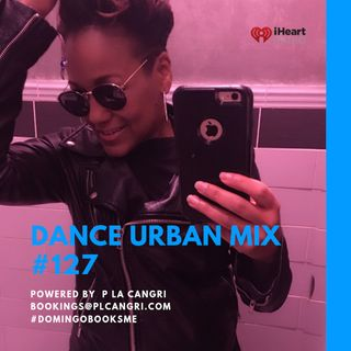 Dance Urban #127 Mix Powered by P La Cangri