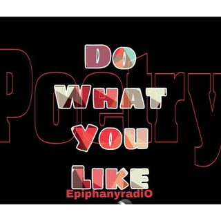 Fo What You Like  Poetry n Spoken Word @ Epiphany Radio