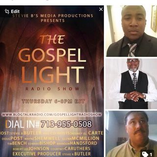 The Gospel Light Radio Show - (Episode 81)