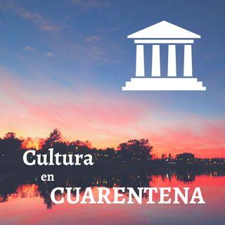 Cultura En Cuarentena - Episodio 2