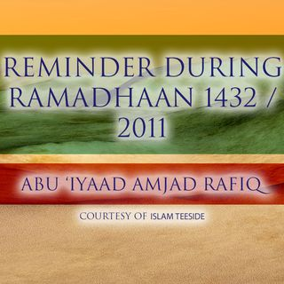 Reminder During Ramadhaan in Middlesbrough- Abu 'Iyaad Amjad Rafiq