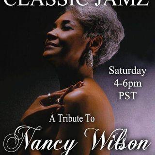 Classic Jamz *Nancy Wilson Tribute* 12-15-18