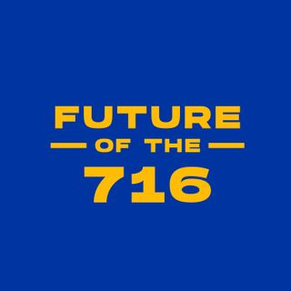 Future of the 716 Podcast