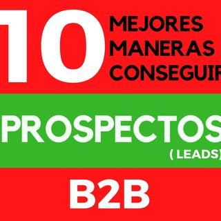 10 maneras para conseguir prospectos en b2b