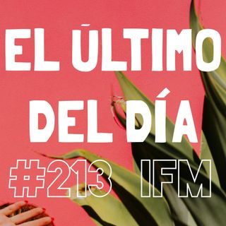 El Último Del Día #213 (music from David Bowie, Passion Pit, Jungle, Phoenix, Daft Punk + much more)