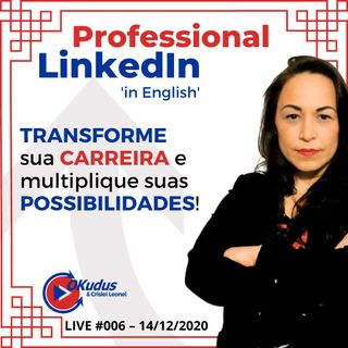 #006 - Professional LinkedIn - TRANSFORME sua CARREIRA e multiplique suas POSSIBILIDADES!