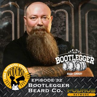 Episode 32: Bootlegger Beard Co.