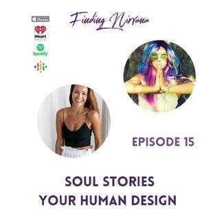 Episode 15 Soul Stories Your Human Design