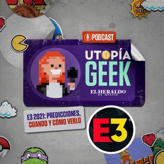 E3 2021 | Utopía Geek: Predicciones y novedades del evento de videojuegos