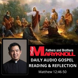 Tuesday of the Sixteenth Week in Ordinary Time, Matthew 12:46-50