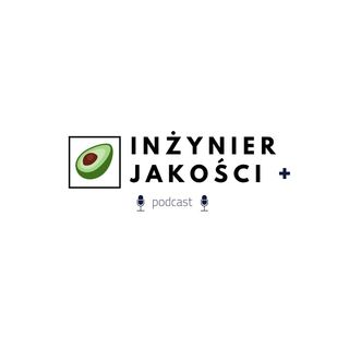 Podcast inżynier jakości plus #13 Jacek Kukiz - praca konsultanta wady i zalety