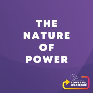 Episode 6: The Nature of Power