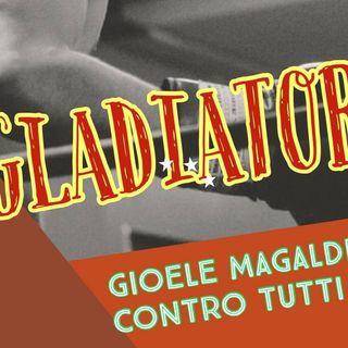 IL GLADIATORE - MAGALDI CONTRO TUTTI:  Davide Rossi e Michele Guerrieri - Puntata 1