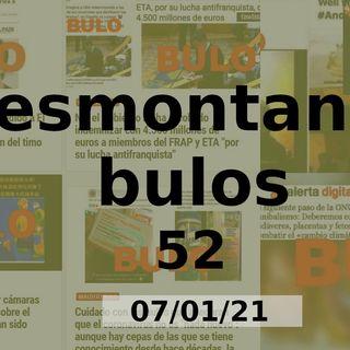 Desmontando Bulos 52 (07/01/21)