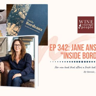"""Ep 342: Jane Anson on her book """"Inside Bordeaux"""", a fresh look at this classic region"""