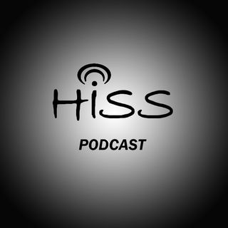 HISS PODCAST