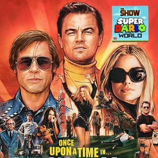 SDW Ep. 72: Once Upon A Time... In Hollywood