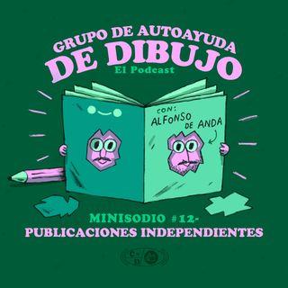 MINIsodio 12 - Publicaciones independientes (con Alfonso de Anda)